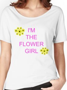 I'm the flower girl Women's Relaxed Fit T-Shirt