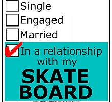 In A Relationship With My Skate Board by cmmei