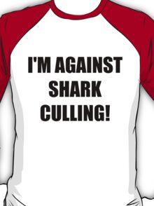 I'm against shark culling! T-Shirt