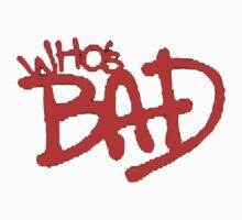 """Who's Bad"" Red on Black Design Kids Clothes"