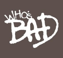 """Who's Bad"" White on Black Design Kids Clothes"