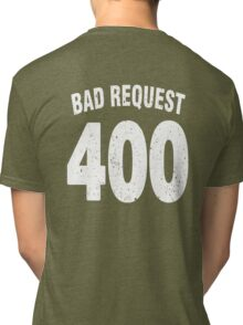 Team shirt - 400 Bad Request, white letters Tri-blend T-Shirt