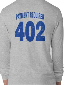 Team shirt - 402 Payment required, blue letters Long Sleeve T-Shirt