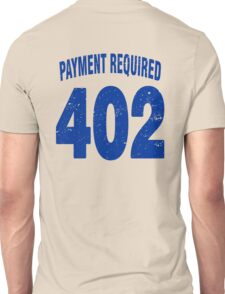 Team shirt - 402 Payment required, blue letters Unisex T-Shirt