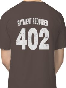 Team shirt - 402 Payment required, white letters Classic T-Shirt