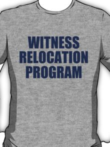 WITNESS RELOCATION PROGRAM TEE AS SEEN ON FOO FIGHTERS DAVE GROHL T-Shirt