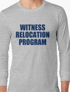 WITNESS RELOCATION PROGRAM TEE AS SEEN ON FOO FIGHTERS DAVE GROHL Long Sleeve T-Shirt