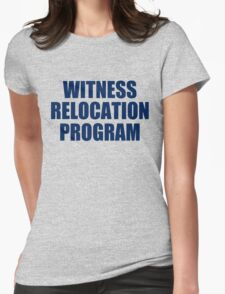 WITNESS RELOCATION PROGRAM TEE AS SEEN ON FOO FIGHTERS DAVE GROHL Womens Fitted T-Shirt