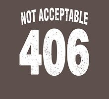 Team shirt - 406 Not Acceptable, white letters Unisex T-Shirt