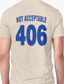 Team shirt - 406 Not Acceptable, blue letters T-Shirt