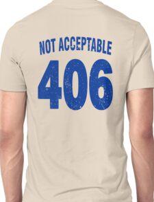 Team shirt - 406 Not Acceptable, blue letters Unisex T-Shirt
