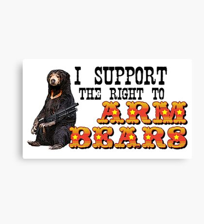 I Support the Right to Arm Bears, Sun Bears. Canvas Print