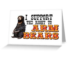 I Support the Right to Arm Bears, Sun Bears. Greeting Card