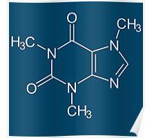 Caffeine molecule is fun Poster