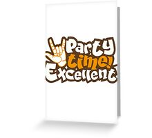 party time excellent Greeting Card