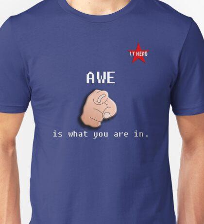 I.T HERO - AWE.. Unisex T-Shirt
