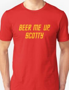 Beer me up, Scotty T-Shirt