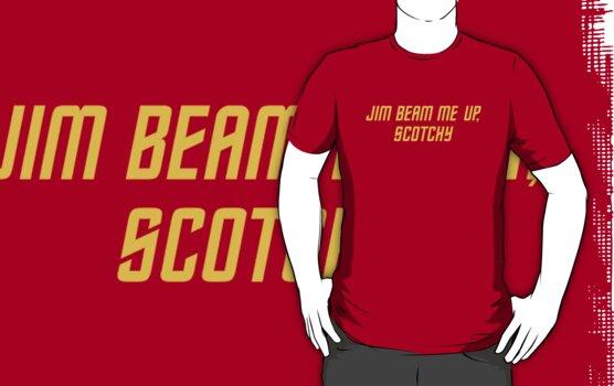 Jim Beam me up, Scotchy by grafiskanstalt