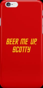 Beer me up, Scotty by grafiskanstalt