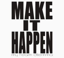 Make It Happen Merchandise T-Shirt
