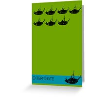 Exterminate poster green Greeting Card
