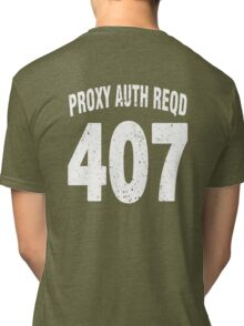 Team shirt - 407 Proxy Auth Reqd, white letters Tri-blend T-Shirt
