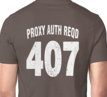 Team shirt - 407 Proxy Auth Reqd, white letters Unisex T-Shirt