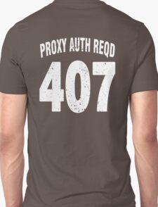 Team shirt - 407 Proxy Auth Reqd, white letters T-Shirt
