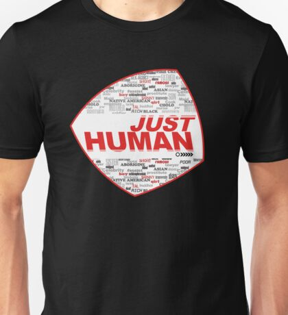 JUST HUMAN Unisex T-Shirt