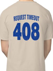 Team shirt - 408 Request Timeout, blue letters Classic T-Shirt