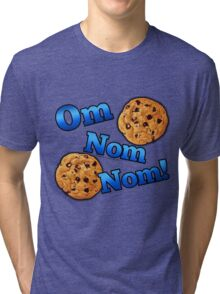 Om Nom Nom, Yummy Cookies Tri-blend T-Shirt