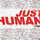 JUST HUMAN Poster by Yago