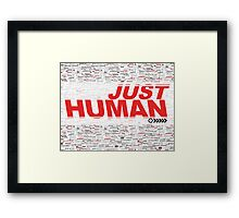 JUST HUMAN Poster Framed Print