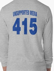 Team shirt - 415 Unsupported Media, blue letters Long Sleeve T-Shirt