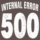 Team shirt - 500 Internal Error, white letters by JRon