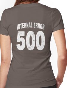 Team shirt - 500 Internal Error, white letters Womens Fitted T-Shirt