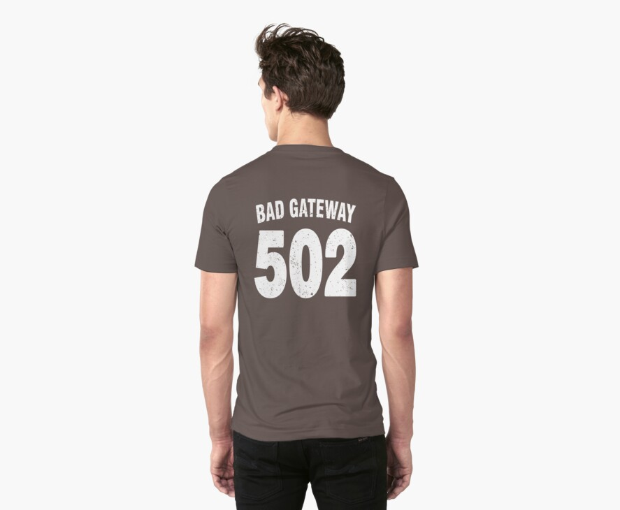 Team shirt - 502 Bad Gateway, white letters by JRon