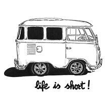 Life is Short... by bulldawgdude