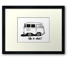 Life is Short... Framed Print