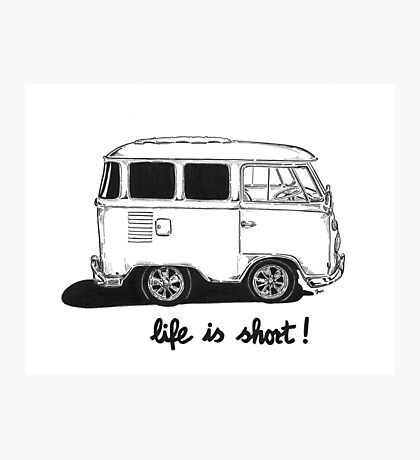 Life is Short... Photographic Print