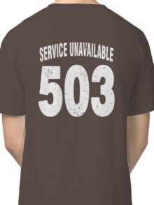 Team shirt - 503 Service Unavailable, white letters Classic T-Shirt