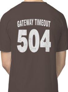 Team shirt - 504 Gateway Timeout, white letters Classic T-Shirt