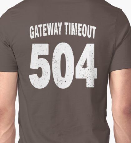 Team shirt - 504 Gateway Timeout, white letters Unisex T-Shirt