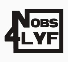 Nobs 4 Lyf by immortalhd