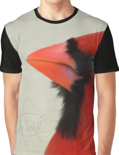 Bird Notes: Be Bold Graphic T-Shirt