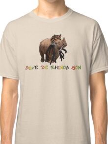 Save de rhinos, mon! Classic T-Shirt
