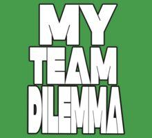 My Team Dilemma (Various Styles) Baby Tee