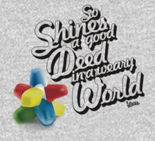 So Shines a Good Deed in a Weary World by Kyle Price