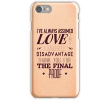 Love is a Disadvantage  iPhone Case/Skin