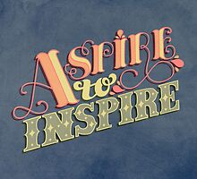 Aspire to Inspire by Rachel Krueger